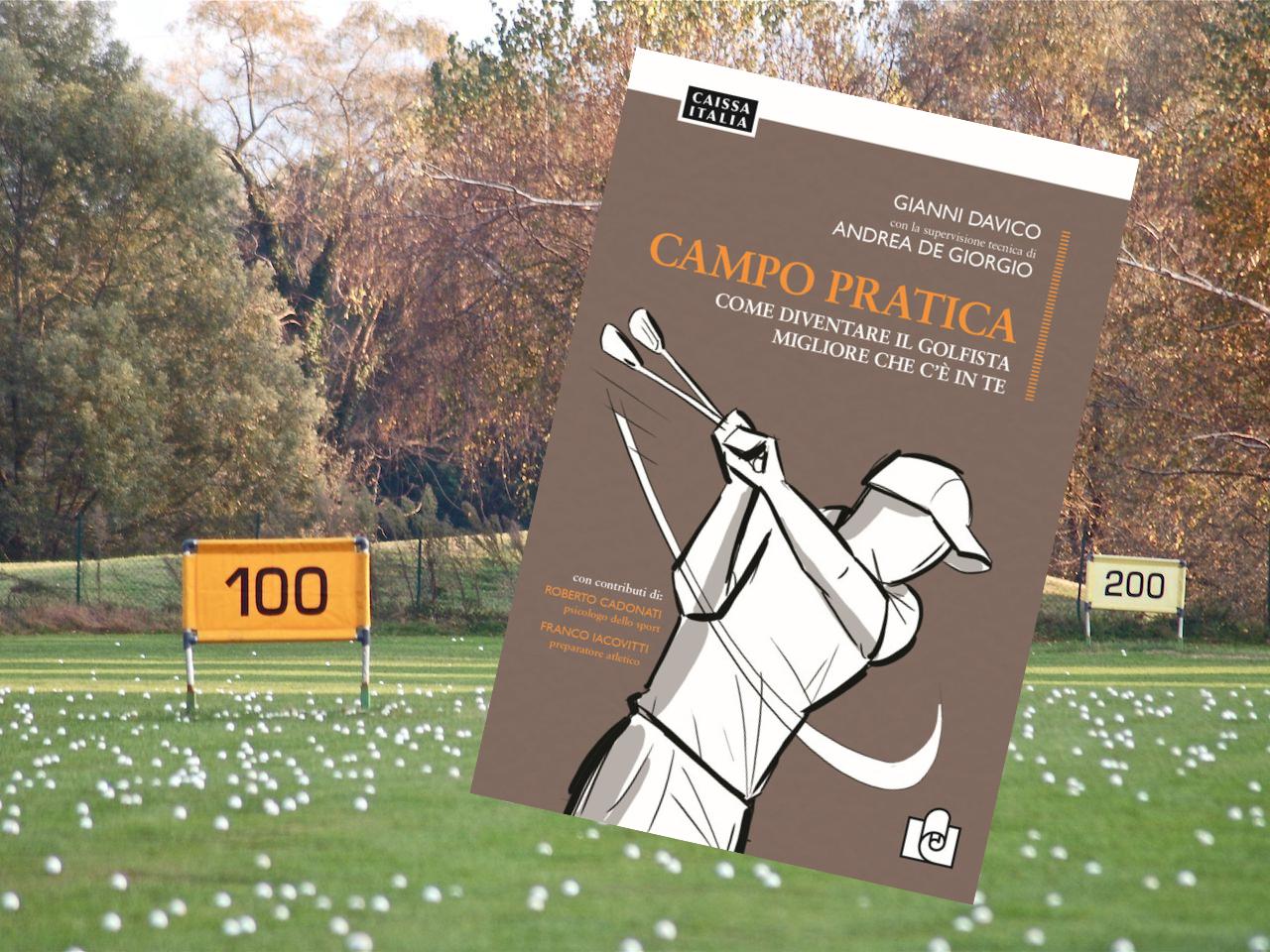 Campo Pratica: Come diventare  il golfista migliore che c'è in te - Gianni Davico CampoPratica_Gianni_Davico